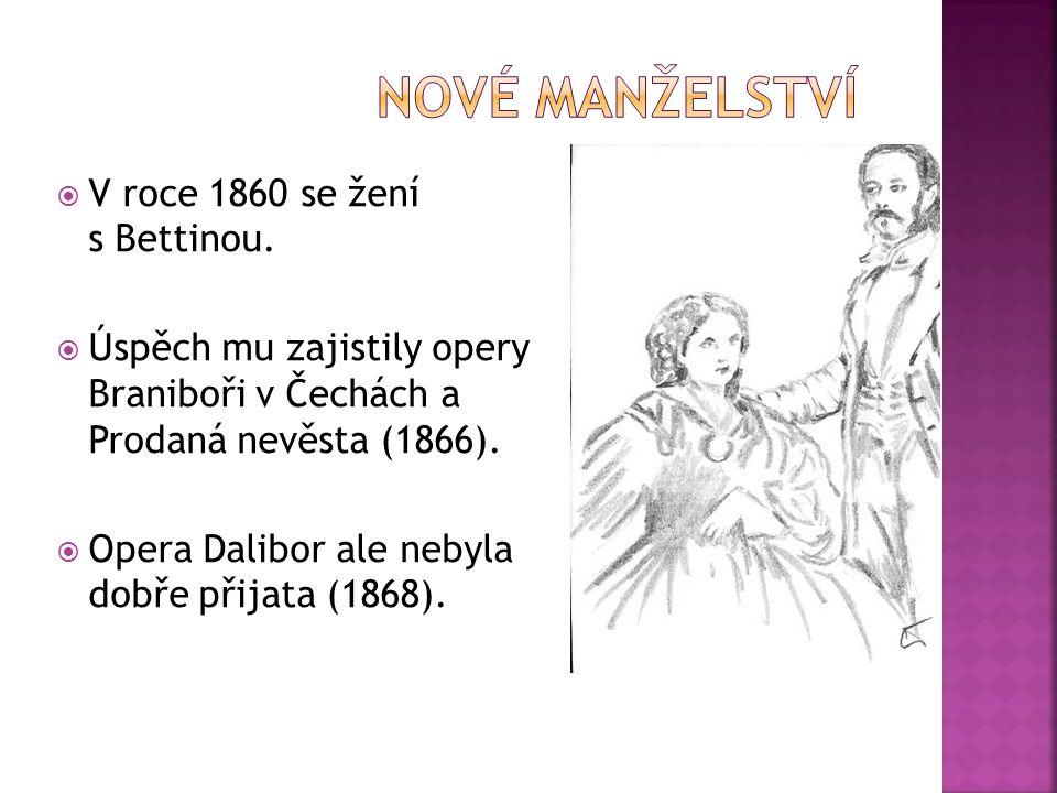  V roce 1860 se žení s Bettinou.