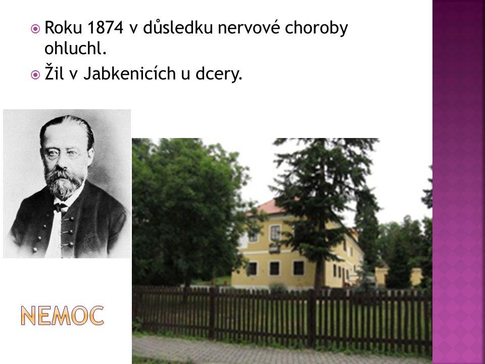  Roku 1874 v důsledku nervové choroby ohluchl.  Žil v Jabkenicích u dcery.