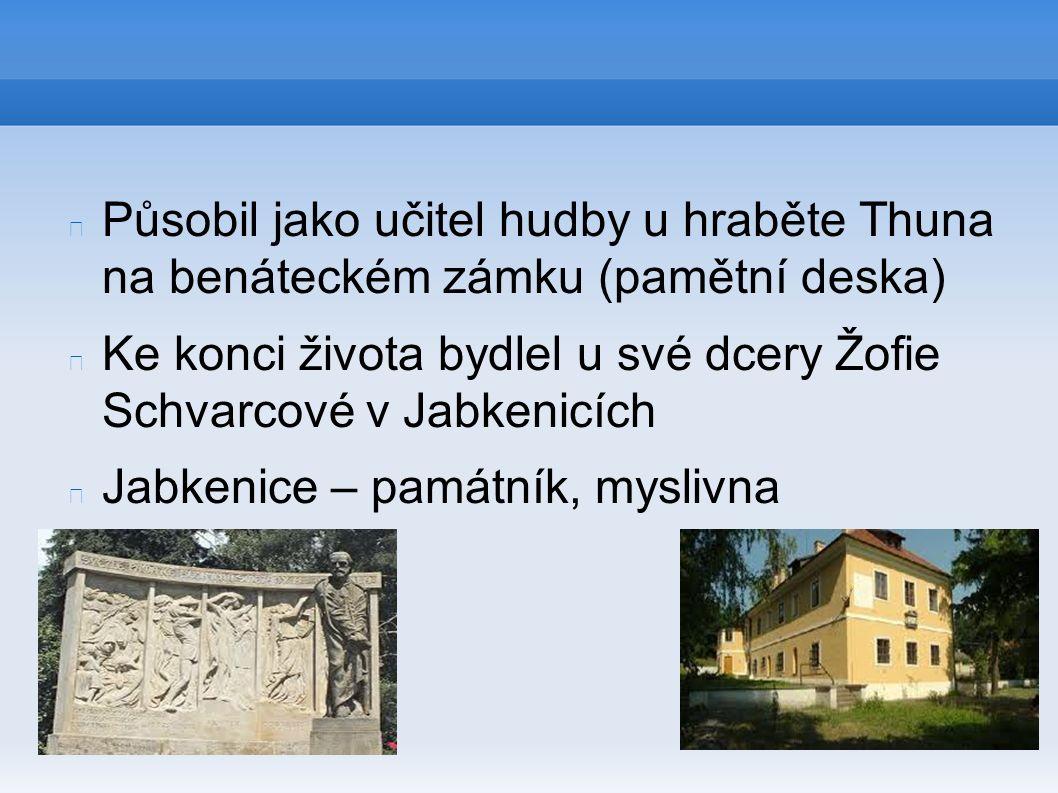Působil jako učitel hudby u hraběte Thuna na benáteckém zámku (pamětní deska) Ke konci života bydlel u své dcery Žofie Schvarcové v Jabkenicích Jabken