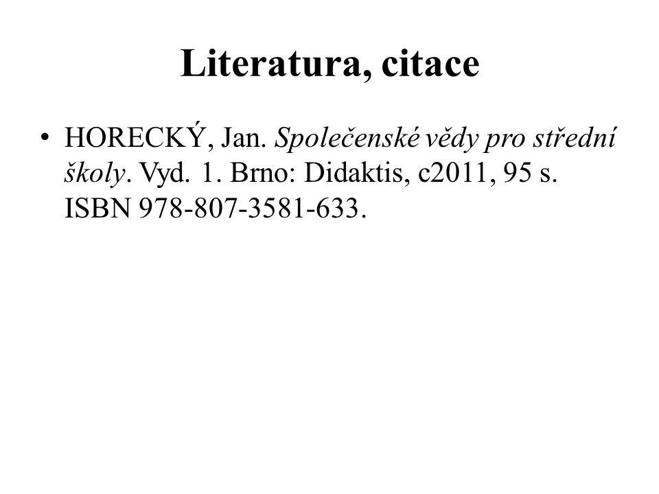 Literatura, citace HORECKÝ, Jan. Společenské vědy pro střední školy.