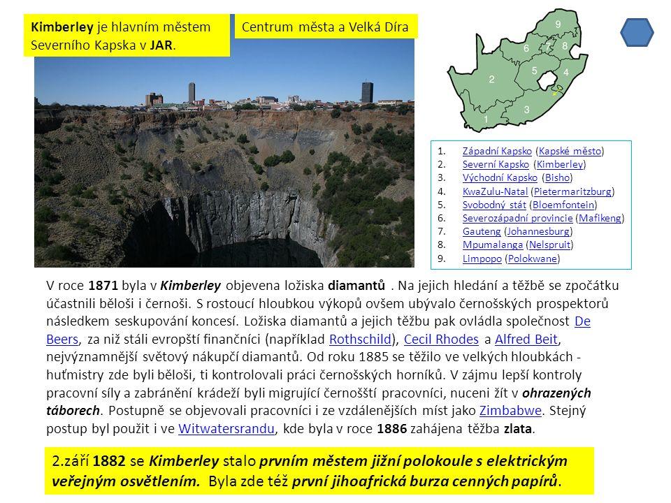 V roce 1871 byla v Kimberley objevena ložiska diamantů.