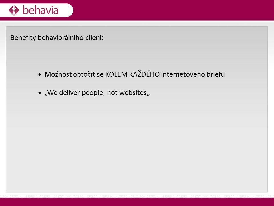 """Benefity behaviorálního cílení: Možnost obtočit se KOLEM KAŽDÉHO internetového briefu """"We deliver people, not websites"""""""