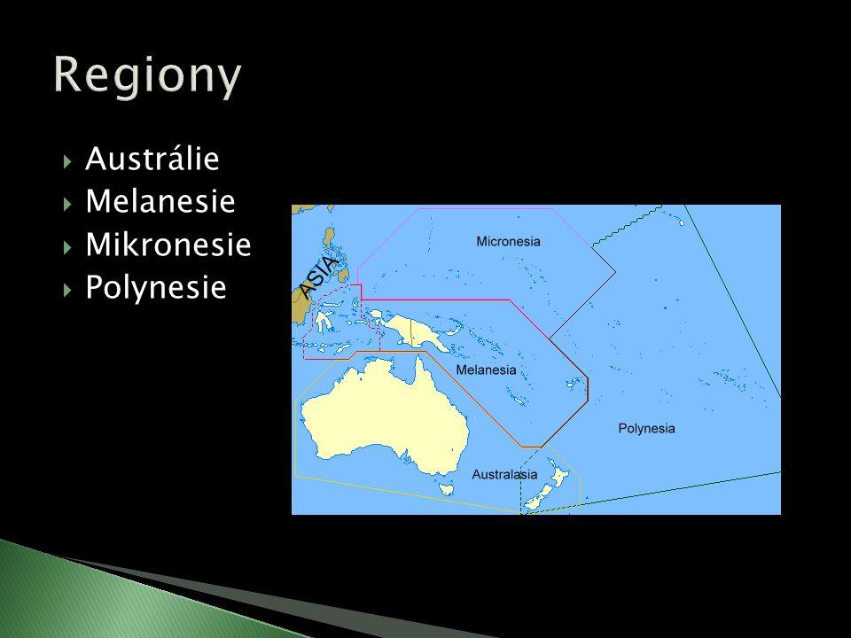  Austrálie  Melanesie  Mikronesie  Polynesie