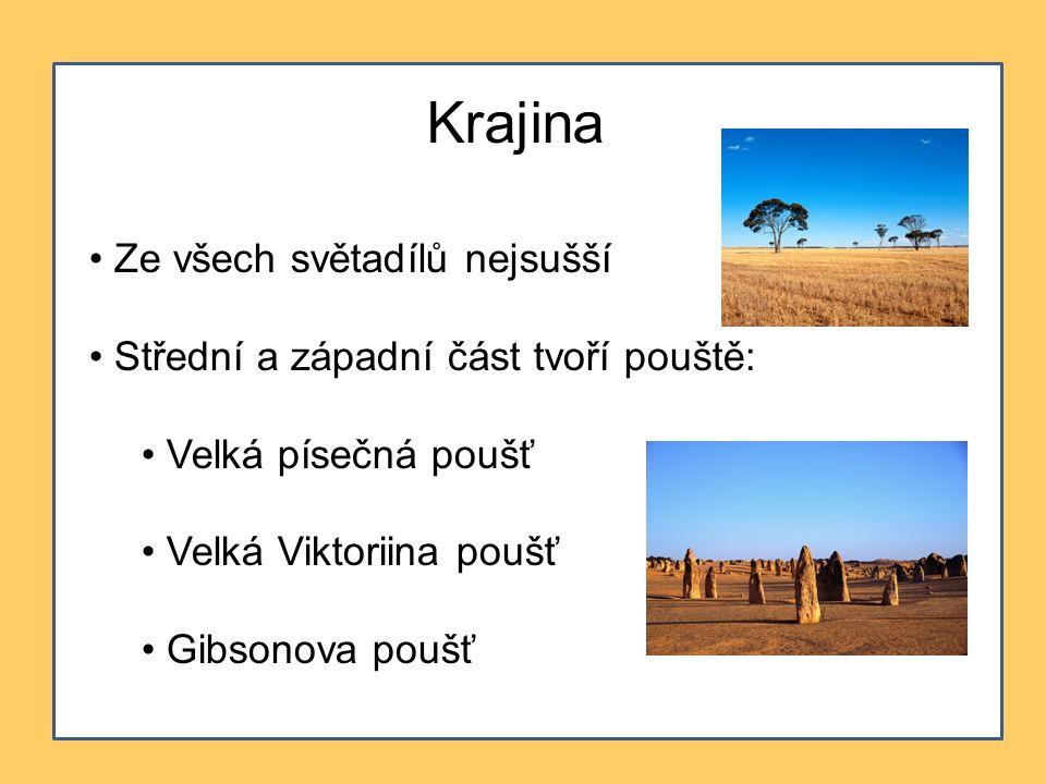 Krajina Ze všech světadílů nejsušší Střední a západní část tvoří pouště: Velká písečná poušť Velká Viktoriina poušť Gibsonova poušť