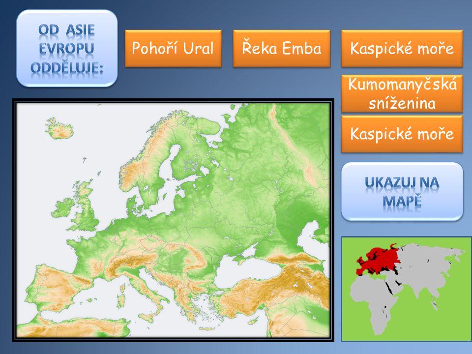 Pohoří Ural Řeka Emba Kaspické moře Kumomanyčská sníženina Kaspické moře