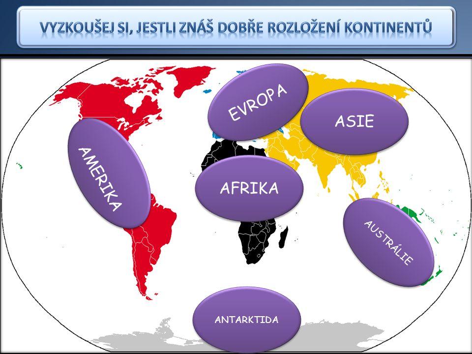 Jižní Amerika AFRIKA EUROASIE Austrálie a Oceánie Antarktida Severní Amerika Střední Amerika