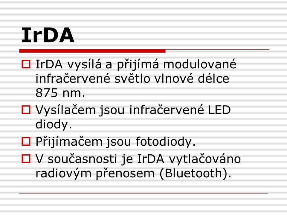 IrDA  IrDA vysílá a přijímá modulované infračervené světlo vlnové délce 875 nm.