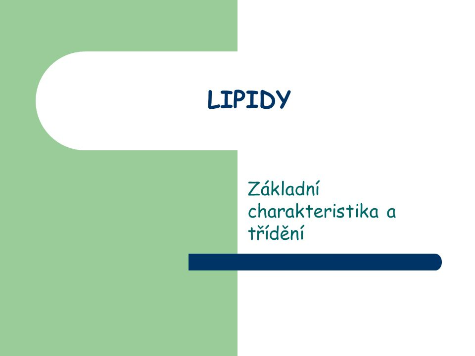 LIPIDY Základní charakteristika a třídění