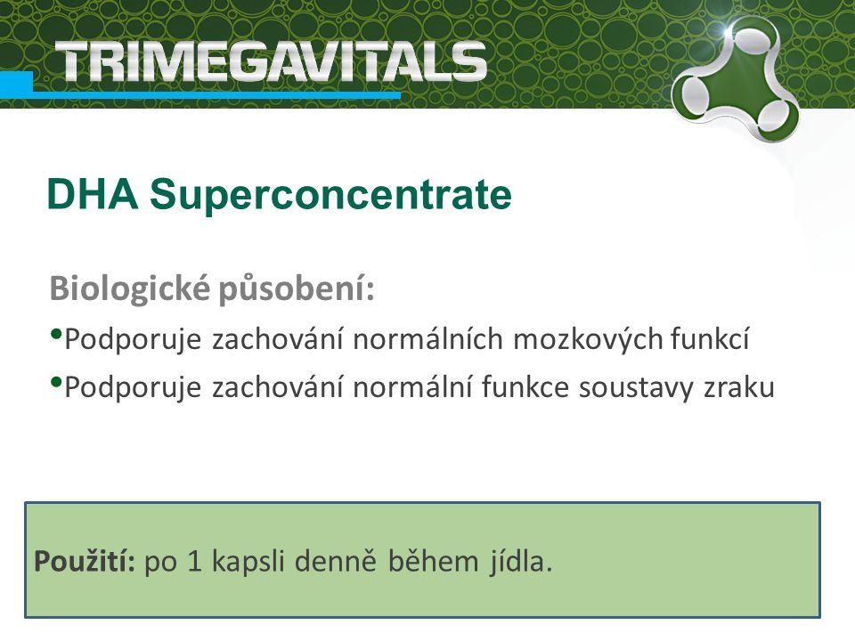 Biologické působení: Podporuje zachování normálních mozkových funkcí Podporuje zachování normální funkce soustavy zraku DHA Superconcentrate Použití: po 1 kapsli denně během jídla.
