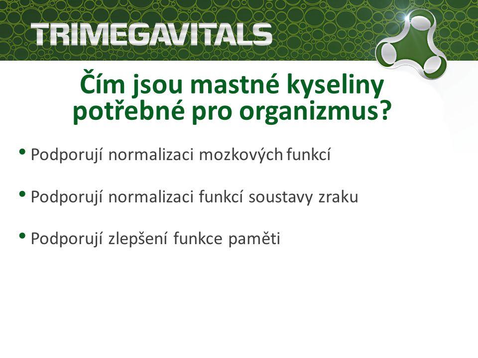 Čím jsou mastné kyseliny potřebné pro organizmus.
