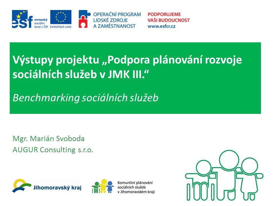 """Výstupy projektu """"Podpora plánování rozvoje sociálních služeb v JMK III. Benchmarking sociálních služeb Mgr."""