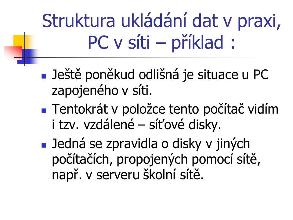 Struktura ukládání dat v praxi, PC v síti – příklad : Ještě poněkud odlišná je situace u PC zapojeného v síti.
