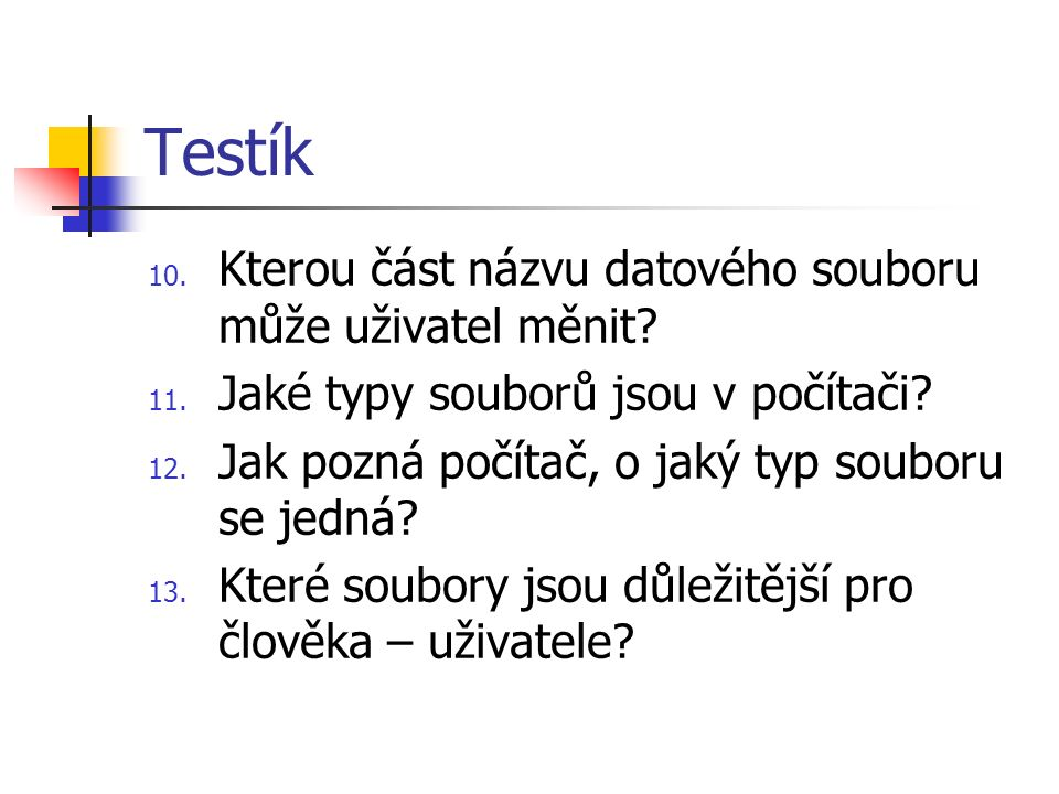 Testík 10. Kterou část názvu datového souboru může uživatel měnit.