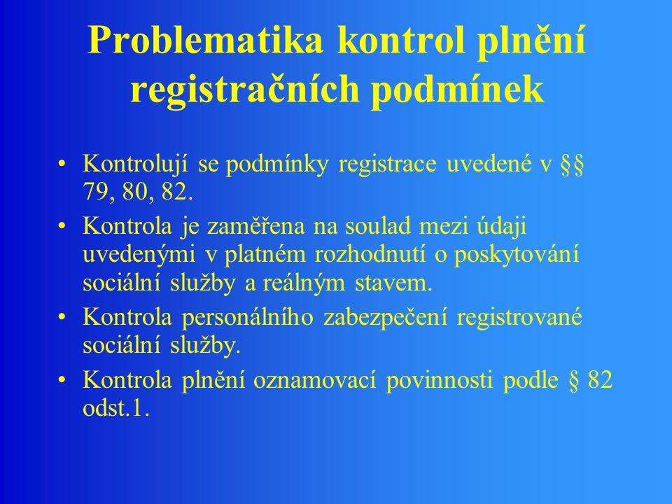 Problematika kontrol plnění registračních podmínek Kontrolují se podmínky registrace uvedené v §§ 79, 80, 82.