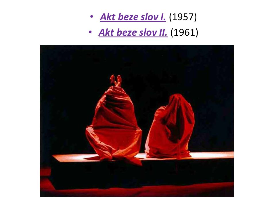 Akt beze slov I. (1957) Akt beze slov II. (1961)