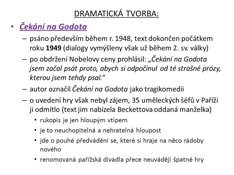 DRAMATICKÁ TVORBA: Čekání na Godota – psáno především během r.