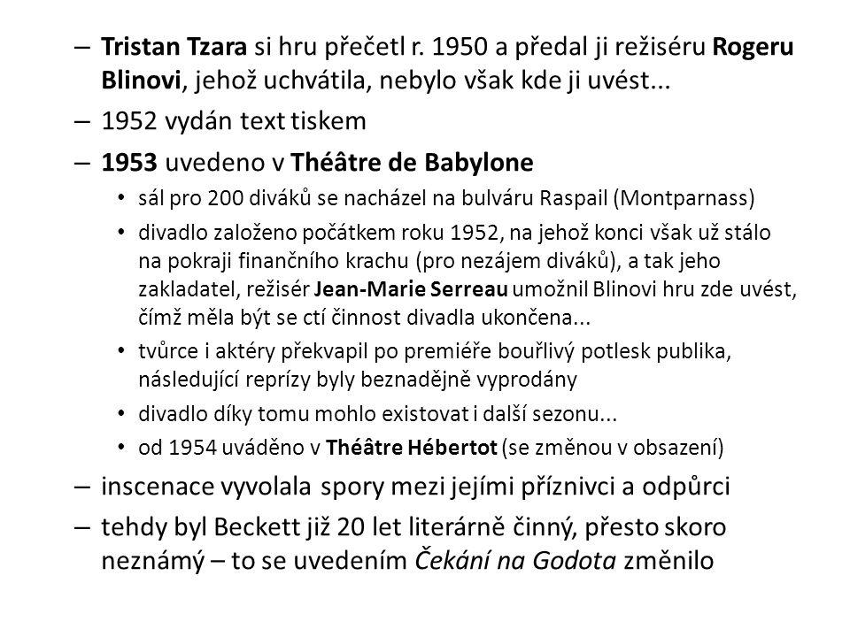 – Tristan Tzara si hru přečetl r.