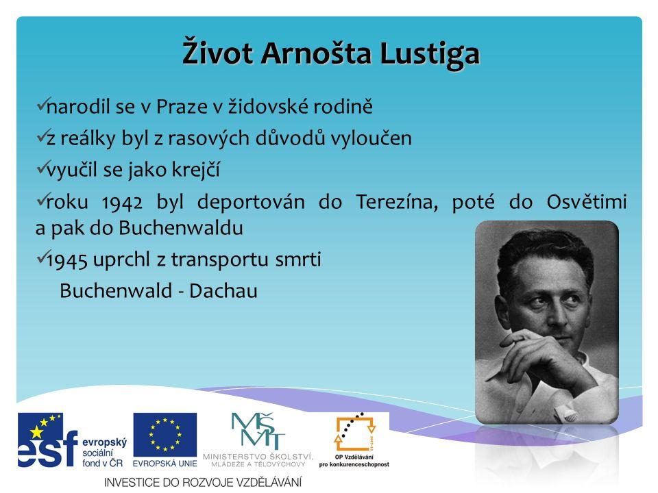 Život Arnošta Lustiga v roce 1948 odjel do Izraele jako zpravodaj Lidových novin po roce 1968 emigroval do Jugoslávie roku 1970 se usadil v USA od roku 1973 přednášel film a literaturu na American University ve Washingtonu, kde byl jmenován profesorem po roce 1989 žil střídavě v Praze a USA