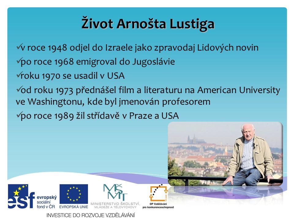 Tvorba Arnošta Lustiga spisovatel, jehož tématem byl holocaust = z řeckého holos – celý a kaustos – spálený = systematické pronásledování a hromadné vyvražďování Židů prováděné nacistickým Německem = za 2.