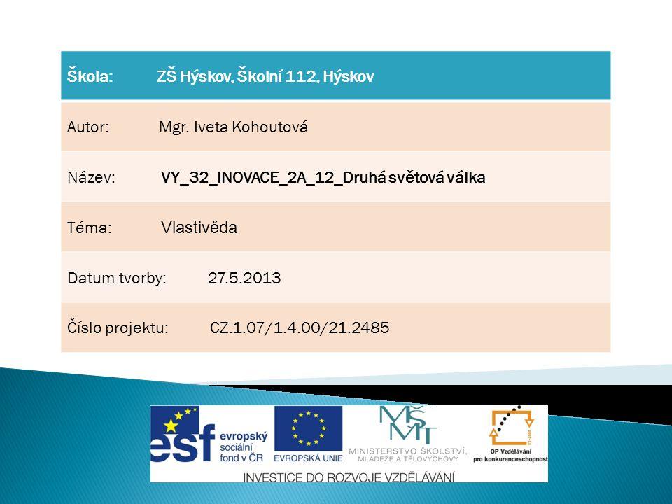 Škola: ZŠ Hýskov, Školní 112, Hýskov Autor: Mgr.