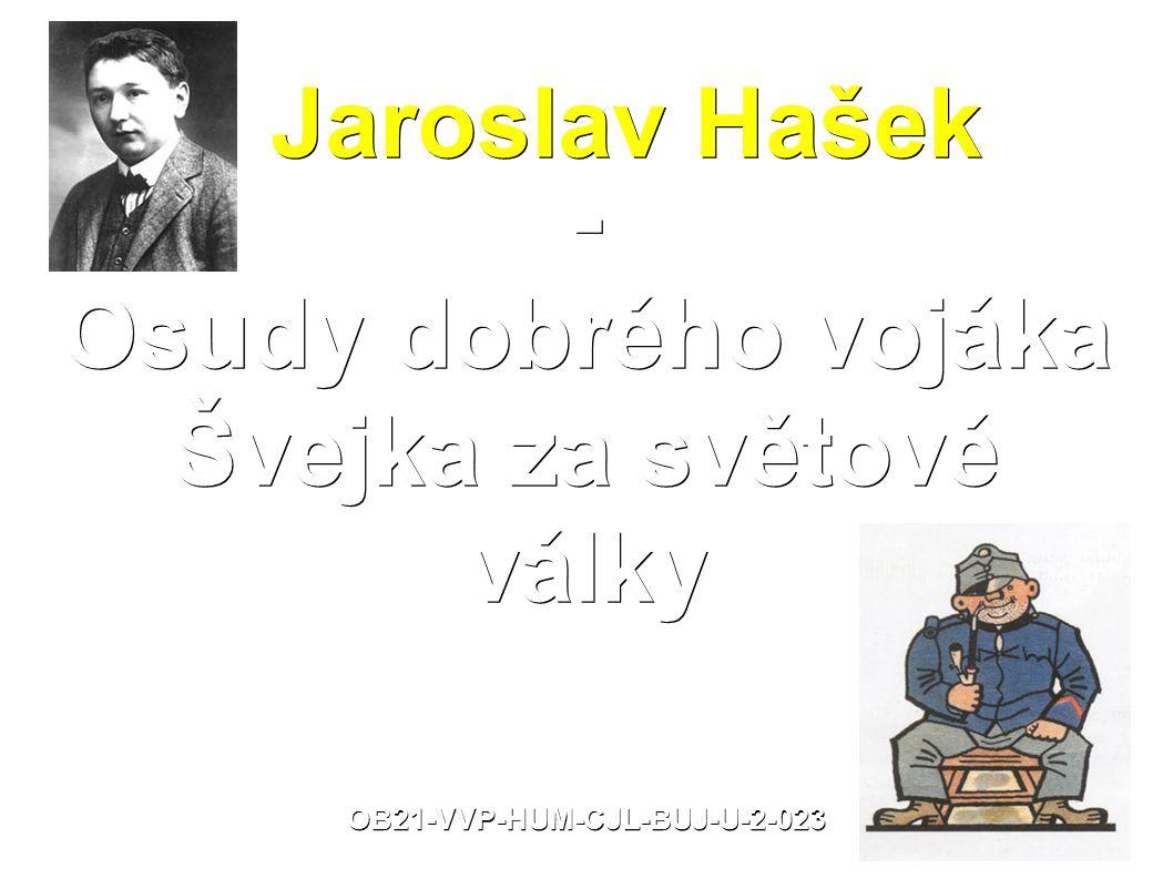 Jaroslav Hašek Jaroslav Hašek - Osudy dobrého vojáka Švejka za světové války OB21-VVP-HUM-CJL-BUJ-U-2-023