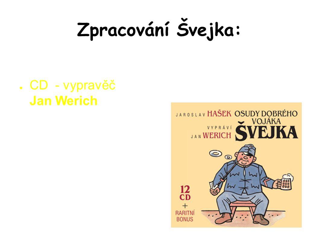 Zpracování Švejka: ● CD - vypravěč Jan Werich