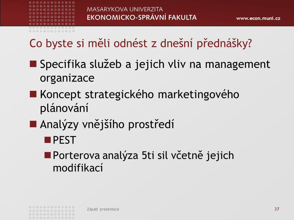 www.econ.muni.cz Co byste si měli odnést z dnešní přednášky.