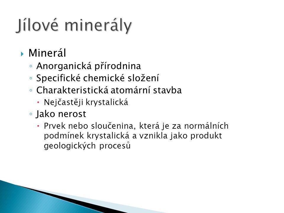 Minerál ◦ Anorganická přírodnina ◦ Specifické chemické složení ◦ Charakteristická atomární stavba  Nejčastěji krystalická ◦ Jako nerost  Prvek nebo sloučenina, která je za normálních podmínek krystalická a vznikla jako produkt geologických procesů