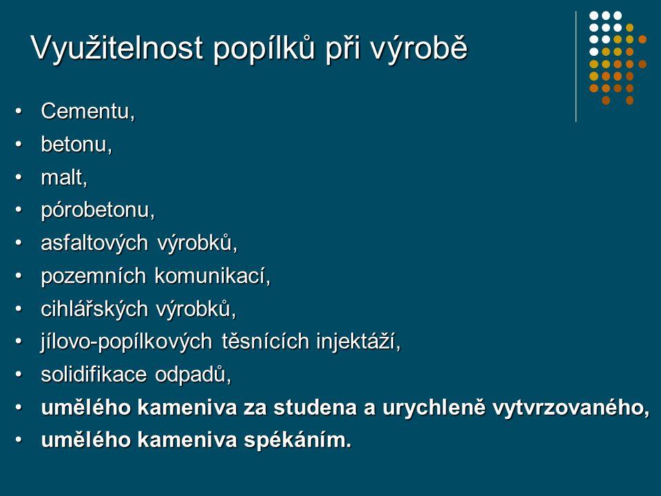 Umělá popílková kameniva Kamenivo za studena vytvrzované: Popílek (min.