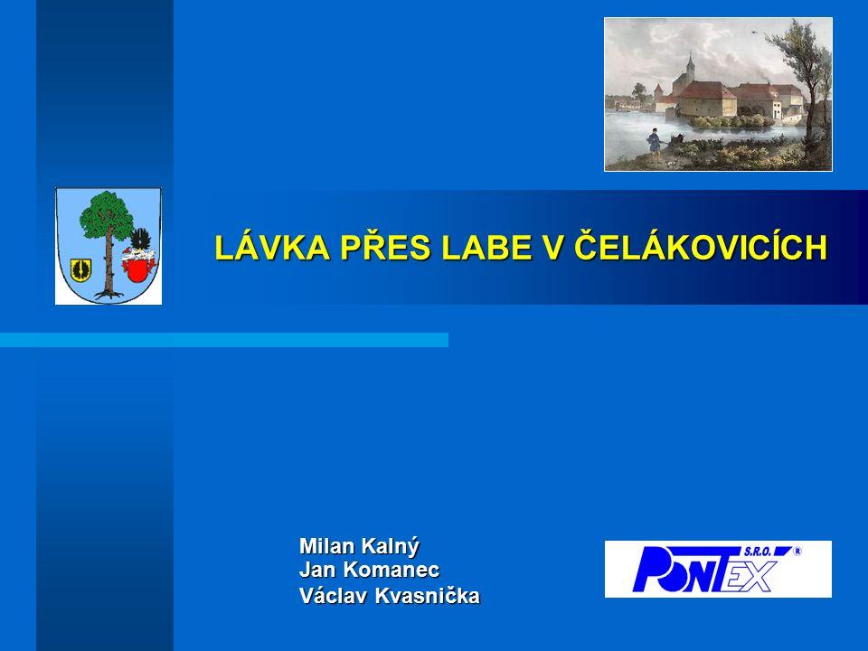 LÁVKA PŘES LABE V ČELÁKOVICÍCH Milan Kalný Jan Komanec Václav Kvasnička