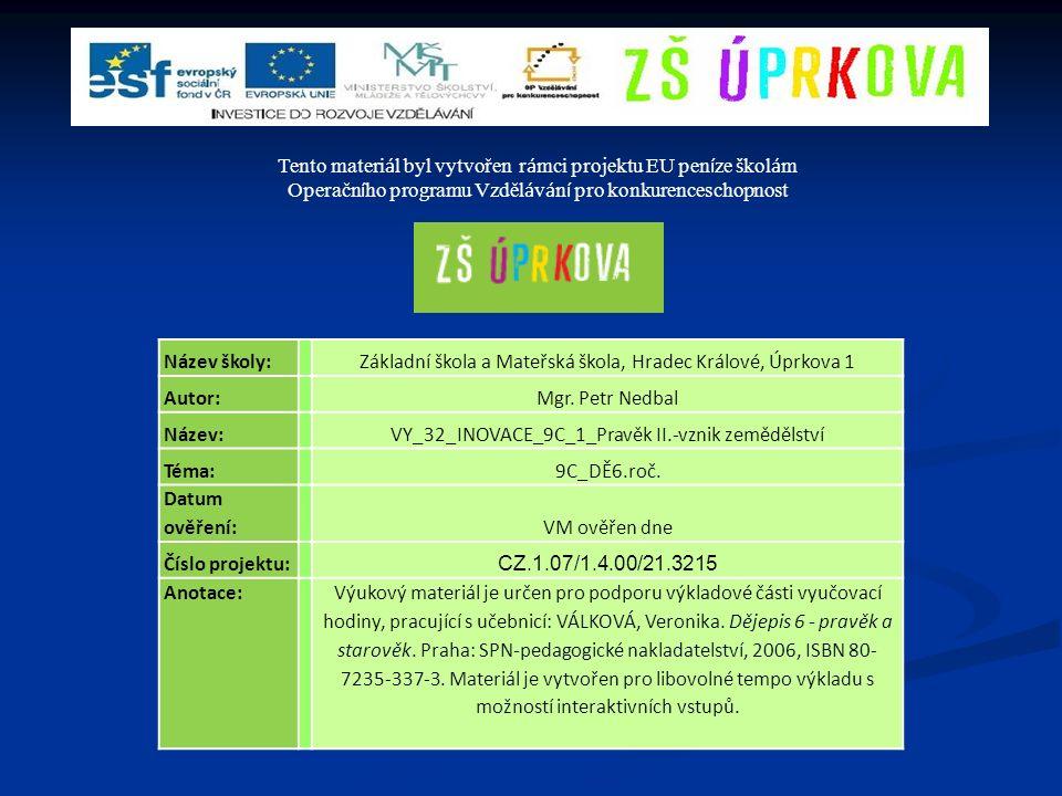 Název školy: Základní škola a Mateřská škola, Hradec Králové, Úprkova 1 Autor: Mgr.