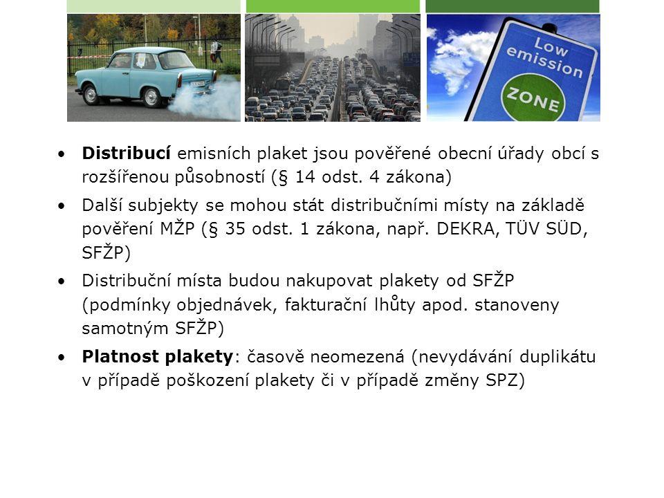 Distribucí emisních plaket jsou pověřené obecní úřady obcí s rozšířenou působností (§ 14 odst.