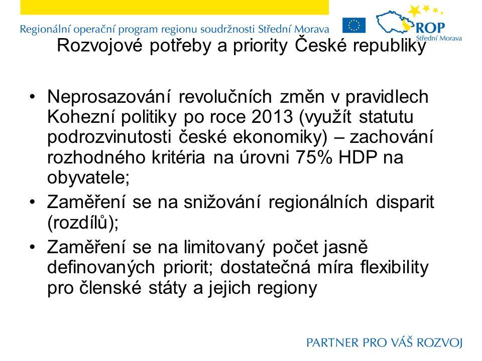 Rozvojové potřeby a priority České republiky Neprosazování revolučních změn v pravidlech Kohezní politiky po roce 2013 (využít statutu podrozvinutosti české ekonomiky) – zachování rozhodného kritéria na úrovni 75% HDP na obyvatele; Zaměření se na snižování regionálních disparit (rozdílů); Zaměření se na limitovaný počet jasně definovaných priorit; dostatečná míra flexibility pro členské státy a jejich regiony