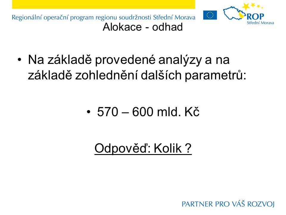 Alokace - odhad Na základě provedené analýzy a na základě zohlednění dalších parametrů: 570 – 600 mld.