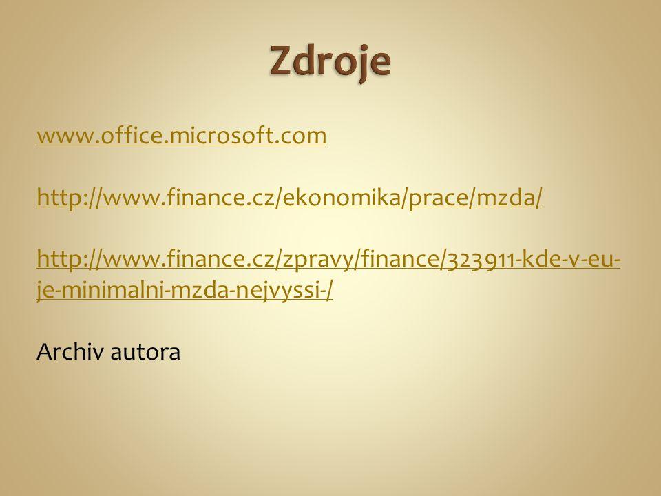 www.office.microsoft.com http://www.finance.cz/ekonomika/prace/mzda/ http://www.finance.cz/zpravy/finance/323911-kde-v-eu- je-minimalni-mzda-nejvyssi-