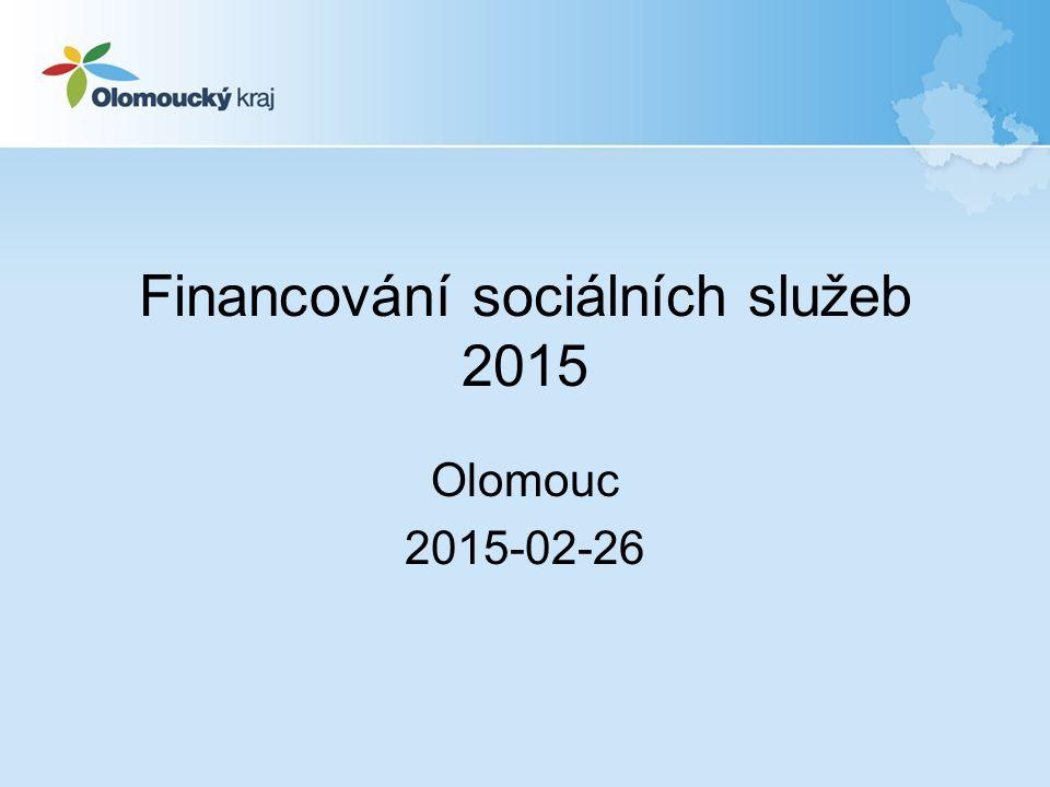 Financování sociálních služeb 2015 Olomouc 2015-02-26