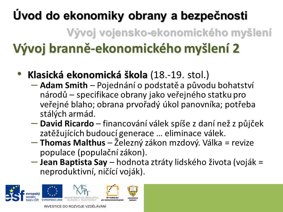 Klasická ekonomická škola Klasická ekonomická škola (18.-19.