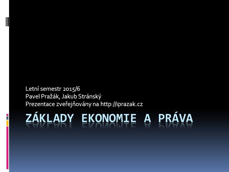 Letní semestr 2015/6 Pavel Pražák, Jakub Stránský Prezentace zveřejňovány na http://iprazak.cz