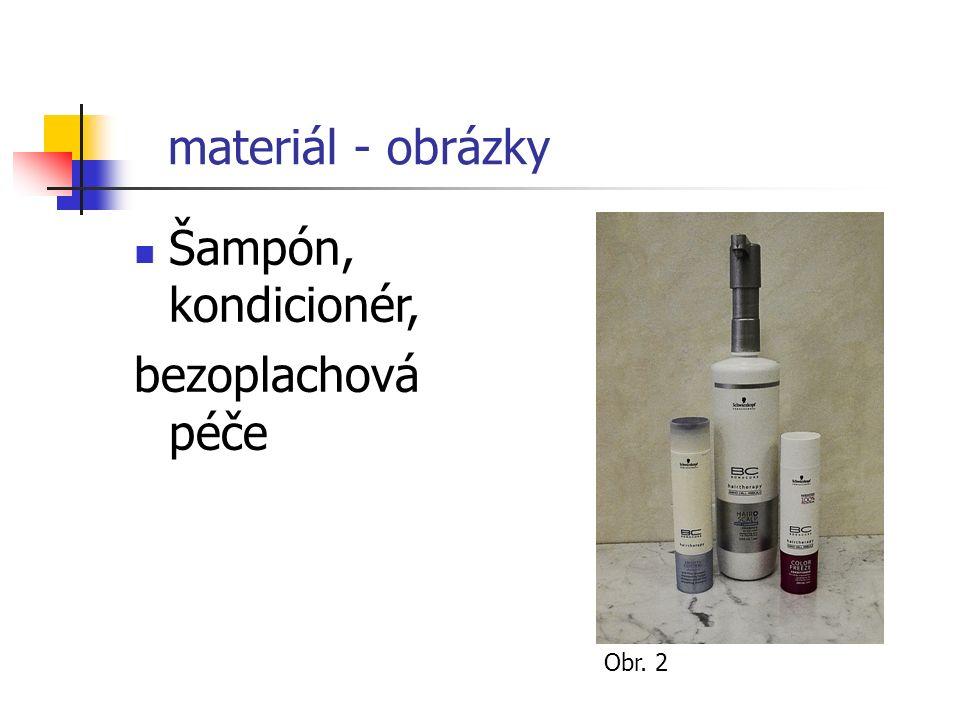 materiál - obrázky Šampón, kondicionér, bezoplachová péče Obr. 2