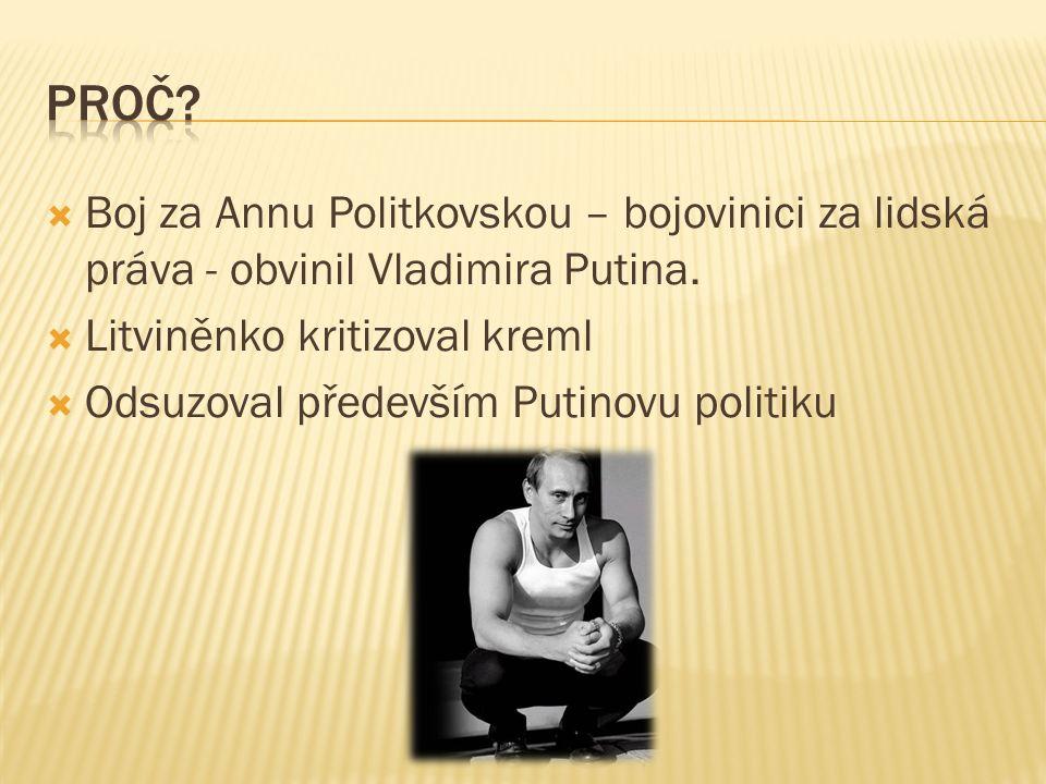  Boj za Annu Politkovskou – bojovinici za lidská práva - obvinil Vladimira Putina.