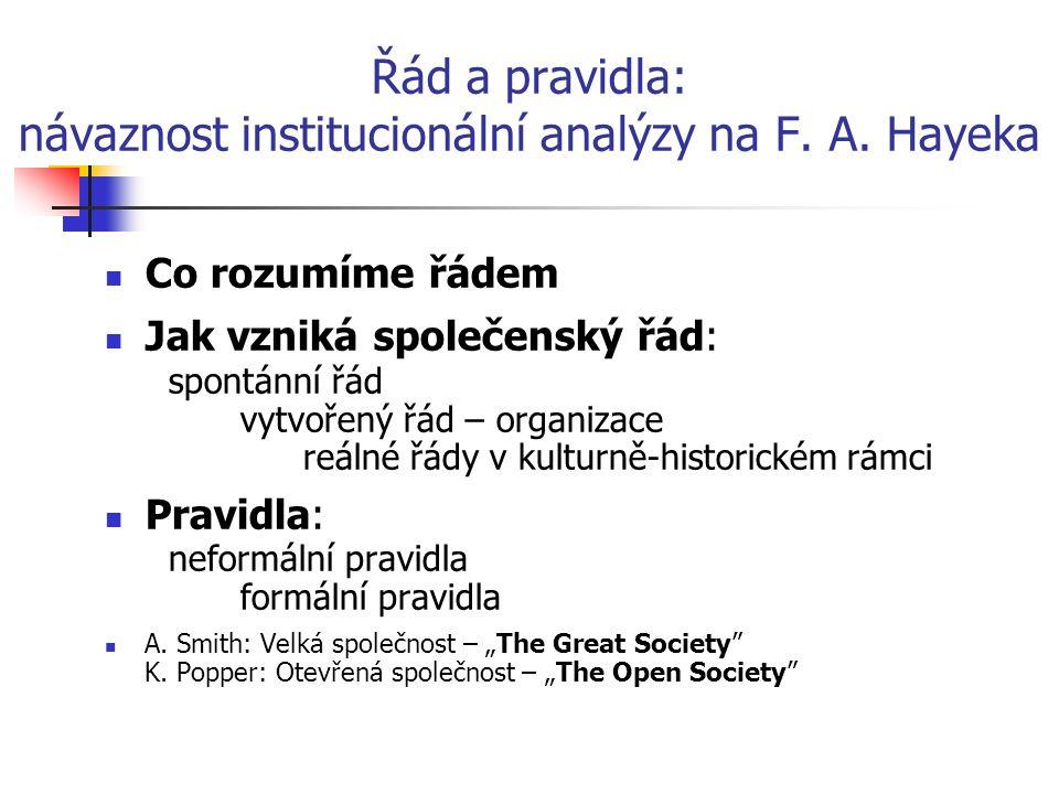 Řád a pravidla: návaznost institucionální analýzy na F.