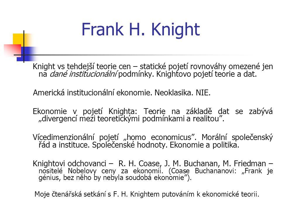 Knight vs tehdejší teorie cen – statické pojetí rovnováhy omezené jen na dané institucionální podmínky.