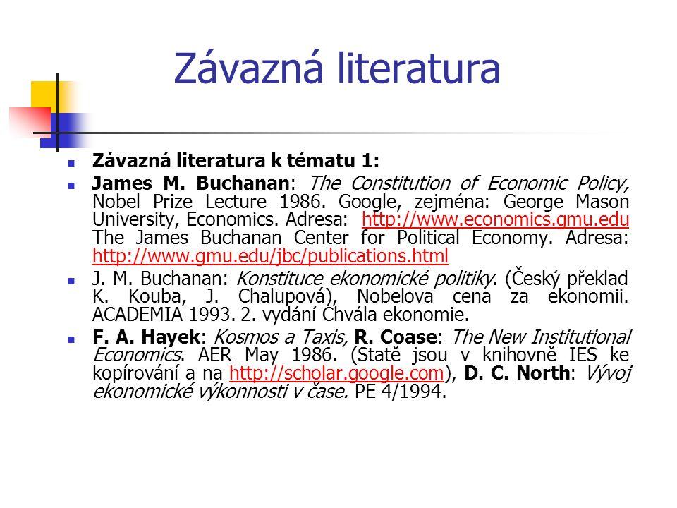 Závazná literatura Závazná literatura k tématu 1: James M.