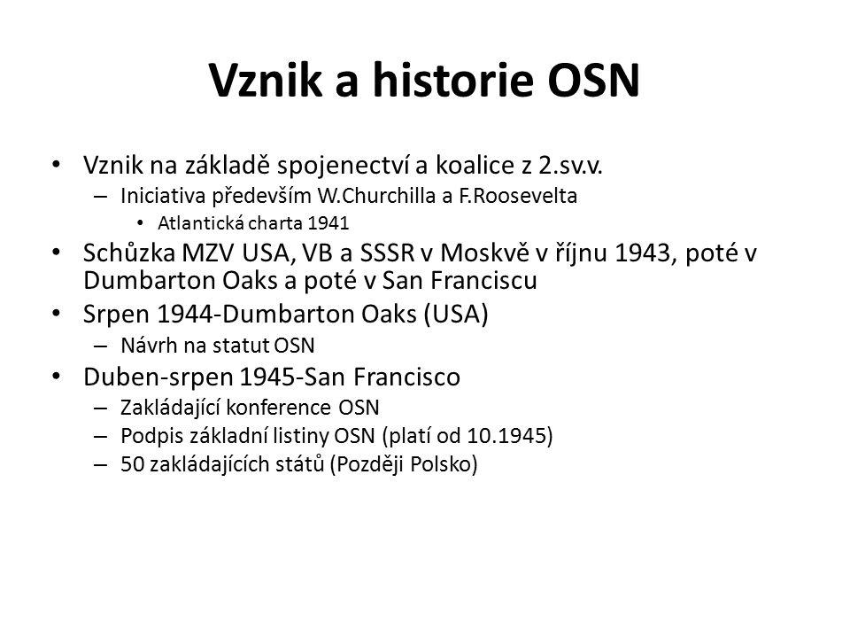 Vznik a historie OSN Vznik na základě spojenectví a koalice z 2.sv.v.
