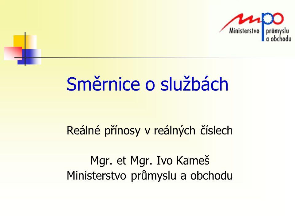Směrnice o službách Reálné přínosy v reálných číslech Mgr.
