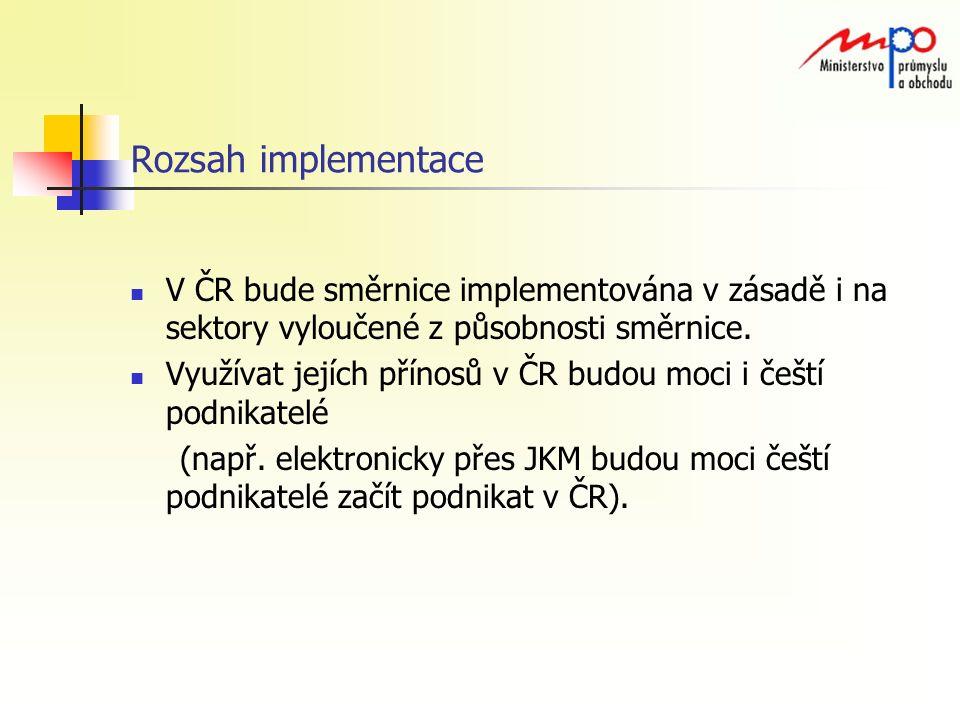Rozsah implementace V ČR bude směrnice implementována v zásadě i na sektory vyloučené z působnosti směrnice.