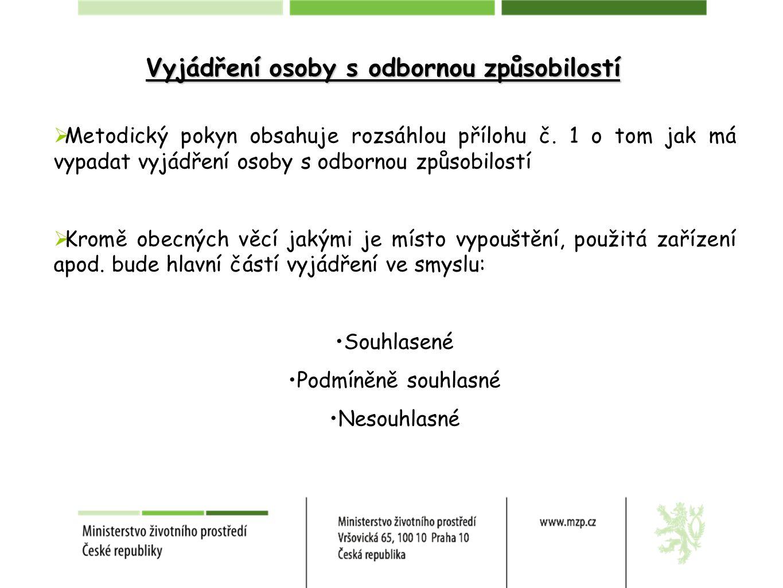 Vyjádření osoby s odbornou způsobilostí  Metodický pokyn obsahuje rozsáhlou přílohu č.