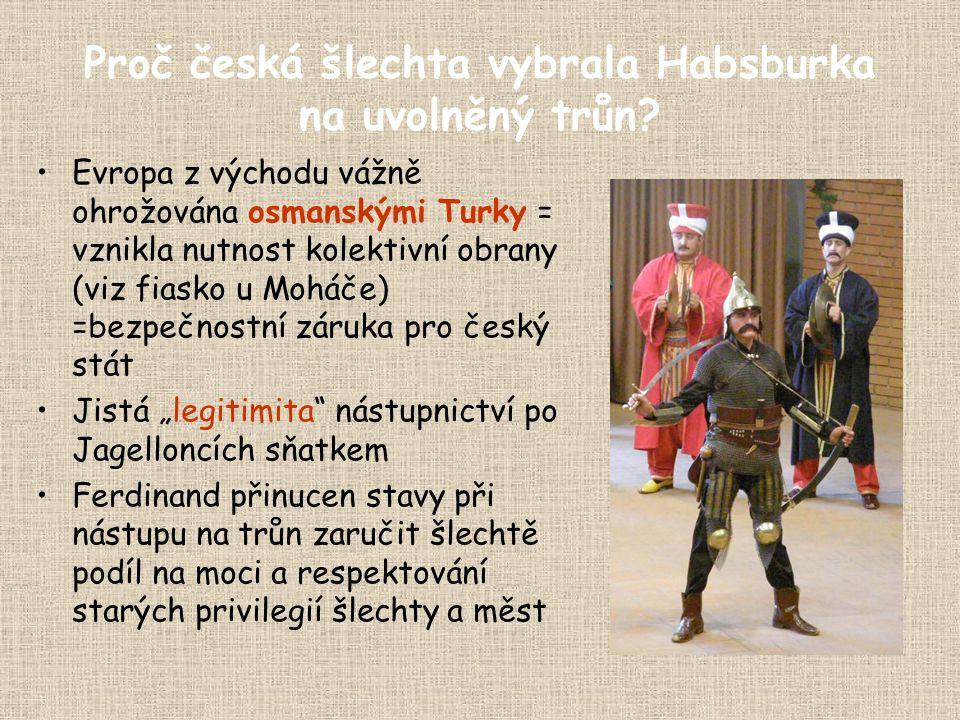 Proč česká šlechta vybrala Habsburka na uvolněný trůn.