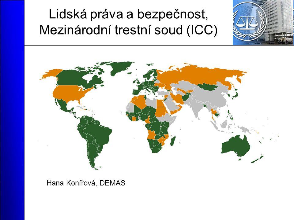 Lidská práva a bezpečnost, Mezinárodní trestní soud (ICC) Hana Konířová, DEMAS
