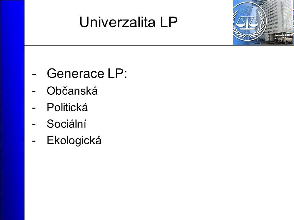 Univerzalita LP -Generace LP: -Občanská -Politická -Sociální -Ekologická